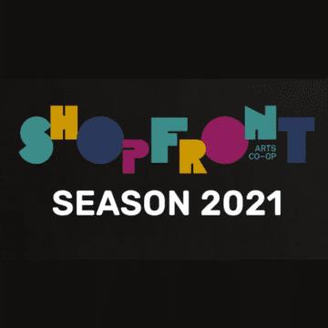 Shopfront's 2021 Season Launches